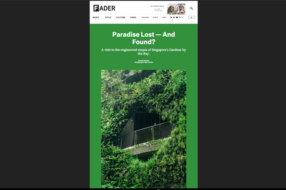 "Work: "" Paradise Lost — And Found? A visit to the engineered utopia of Singapore's Gardens by the Bay."" on The FADER"